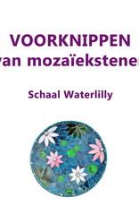 VOORKNIPPEN schaal Waterlilly