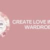 Create love in your wardrobe!