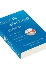 """""""Voor ik afscheid neem"""" van Susan Spencer-Wendel"""