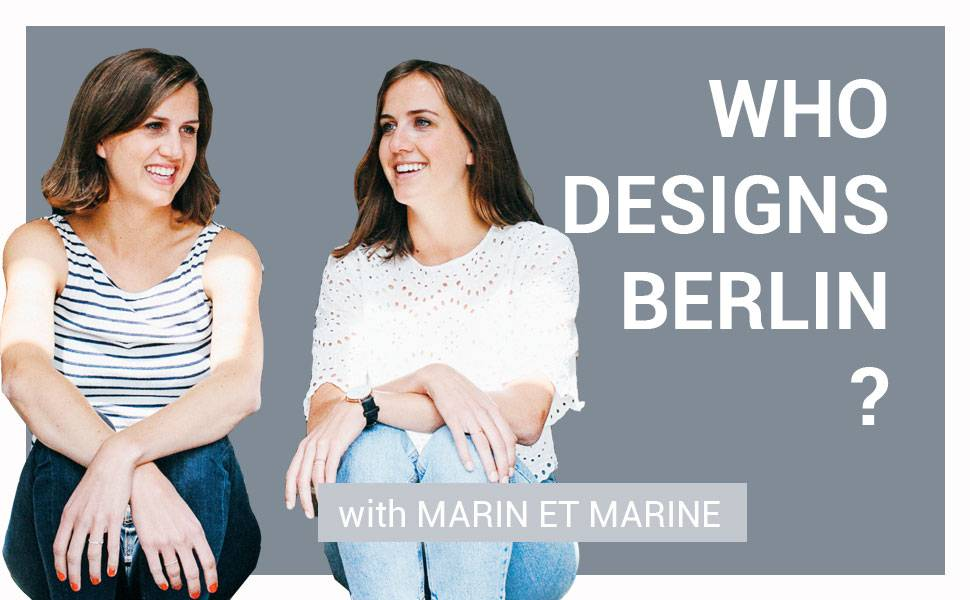 Who designs Berlin - with Marin et Marine