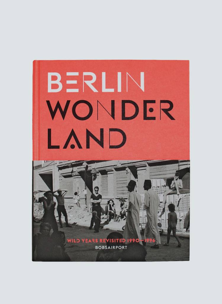 Berlin Wonderland - Wild Years Revisited (1990-1996)
