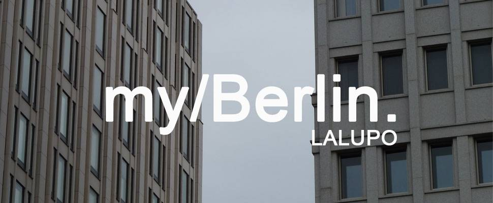 my/Berlin - with LALUPO