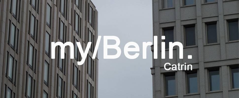 my/Berlin - with Catrin