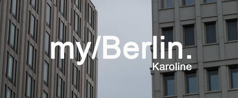 my/Berlin - with Karoline