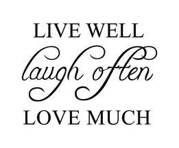 """Muursticker """"Live Well Laugh Often Love Much"""""""