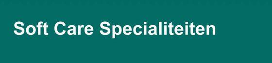 Soft Care Specialiteiten
