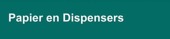 Papier en Dispensers