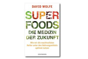 Super Foods - die Medizin der Zukunft