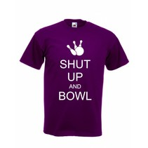 T-Shirt Shut Up and Bowl