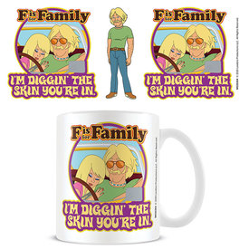 F Is For Family Diggin The Skin Your In - Mug