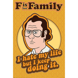 F Is For Family I Hate My Life Maxi Poster