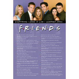 Friends Everything I Know - Maxi Poster