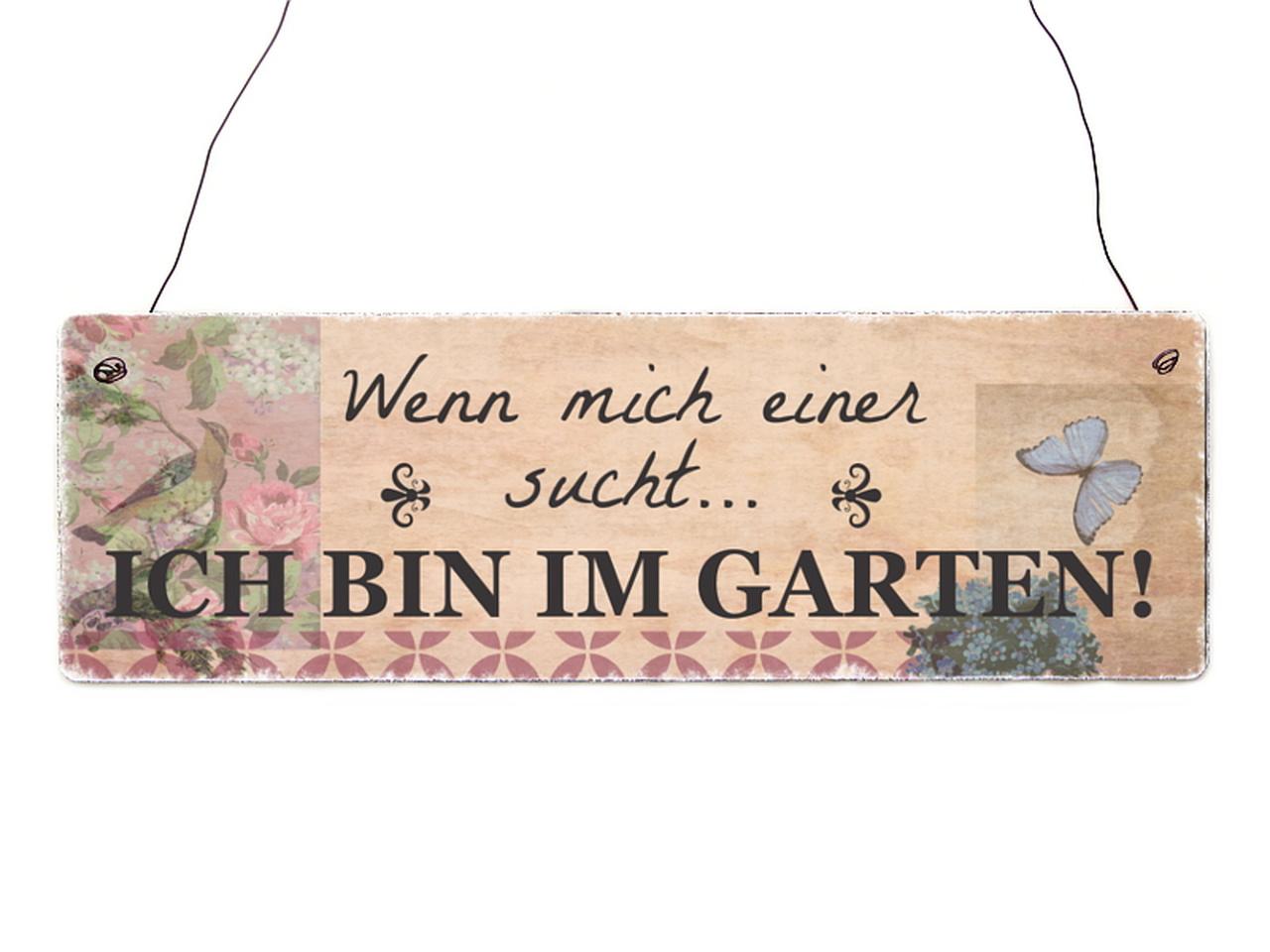 Holzschild: Wenn mich einer sucht, ich bin im Garten