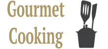 Gourmet Cooking