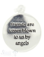 Si-Anhänger: Plaquetten rund mit Text D: 16mm Dicke: 0.85mm Friends are kisses blown to us by angel