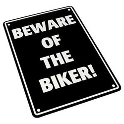 Beware of the Biker! 29 x 20CM Tin Sign