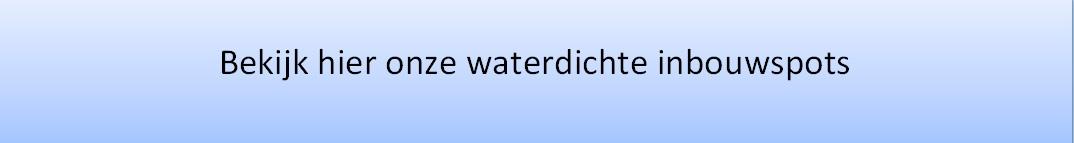 waterdichte inbouwspots