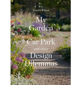 Kendra Wilson My Garden is a Car Park