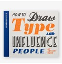 Sarah Hyndman How to Draw Type and Influence People