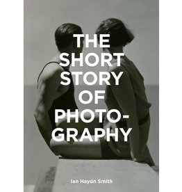 Ian Haydn Smith The Short Story of Photography