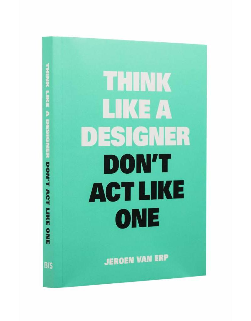 Think Like A Designer Dont Act One Bis Publishers Read On Issuu
