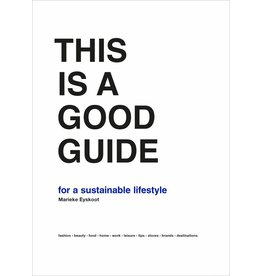 Marieke Eyskoot This is a Good Guide - for a Sustainable Lifestyle