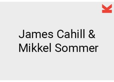 James Cahill and Mikkel Sommer