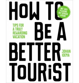 Johan Idema How to be a Better Tourist