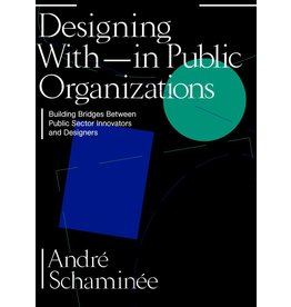 André Schaminée Designing With and Within Public Organizations