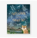 Stuart Atkinson, illustrations by Brendan Kearney A Cat's Guide to the Night Sky