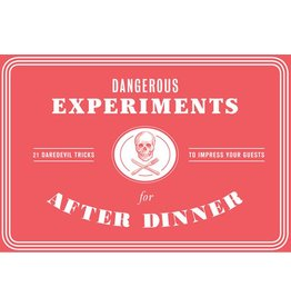 concept by Angus Hyland, text by Kendra Wilson, illustrations by Dave Hopkins Dangerous Experiments for After Dinner