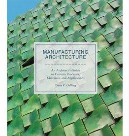 Dana K. Gulling Manufacturing Architecture