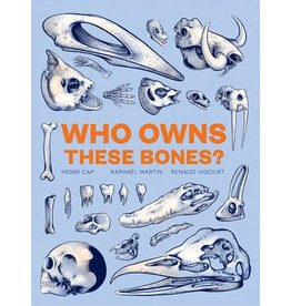 Henri Cap, Raphaël Martin and Renaud Vigourt Who Owns These Bones?