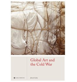 John J. Curley Global Art and the Cold War