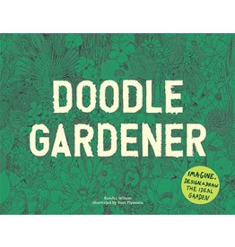 Kendra Wilson, illustrations by Sam Piyasena Doodle Gardener