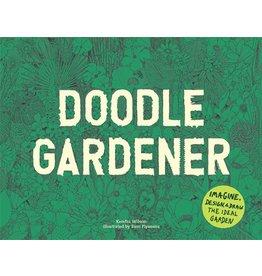Kendra Wilson, illustrations by Sam Piyasena Doodle Gardener