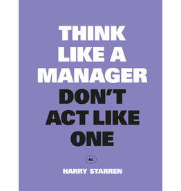 Harry Starren Think Like a Manager Don't Act Like One NL