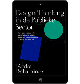 André Schaminée Design Thinking in de Publieke Sector - eBook