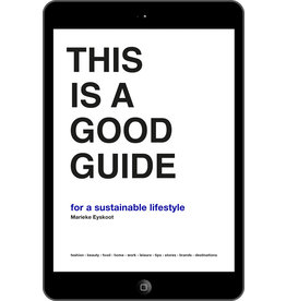 Marieke Eyskoot This is a Good Guide - for a Sustainable Lifestyle - eBook