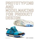 Bjarki Hallgrimsson Prototyping and Modelmaking for Product Designers