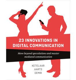 Paul Ketelaar, Jan Aarts, Sanne Demir 23 Innovations in Digital Communication