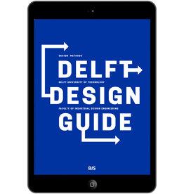 Annemiek van Boeijen, Jaap Daalhuizen, Jelle Zijlstra and Roos van der Schoor Delft Design Guide - eBook