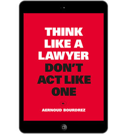 Aernoud Bourdrez Think Like a Lawyer Don't Act Like One NL - eBook