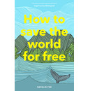 Natalie Fee How to Save the World For Free
