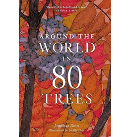 Jonathan Drori, illustrations by Lucille Clerc Around the World in 80 Trees