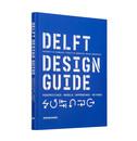 Annemiek van Boeijen, Jaap Daalhuizen and Jelle Zijlstra Delft Design Guide