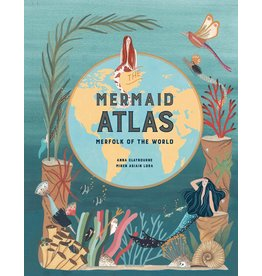 Anna Claybourne The Mermaid Atlas