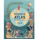 Anna Claybourne The Mermaid Atlas