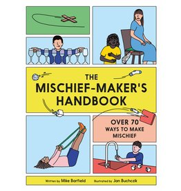 Mike Barfield, illustrations by Jan Buchczik The Mischief Maker's Handbook
