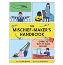 Mike Barfield, illustrations by Jan Buchczik The Mischief Maker's Handbook